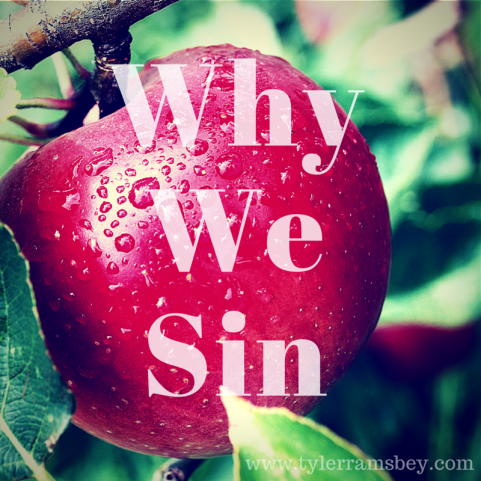 Why We Sin